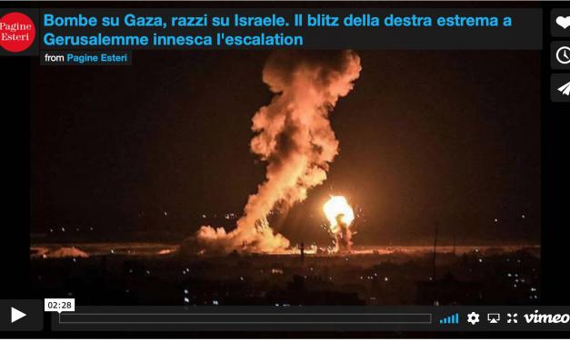 SERVIZIO VIDEO. Bombe su Gaza, razzi su Israele. Il blitz della destra estrema a Gerusalemme innesca l'escalation